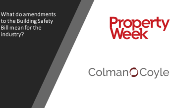 What do amendments to the Building Safety Bill mean for the industry? Ross Wilson discusses all in Property Week magazine